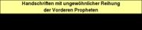 Tabelle 2: Handschriften mit ungewöhnlicher Reihung der Vorderen Propheten.